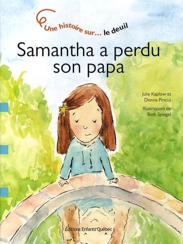 Samantha a perdu son papa